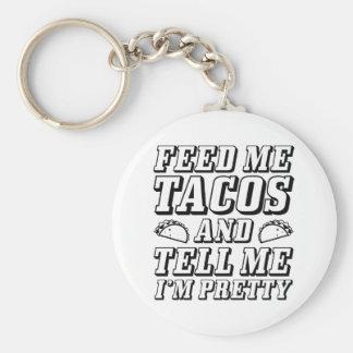 Füttern Sie mir Tacos Schlüsselanhänger
