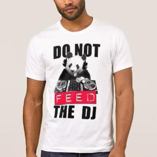 FÜTTERN SIE NICHT DAS DJ T-Shirt