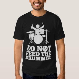 Füttern Sie nicht den Schlagzeuger Shirt