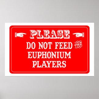 Füttern Sie nicht die Euphonium-Spieler Plakate