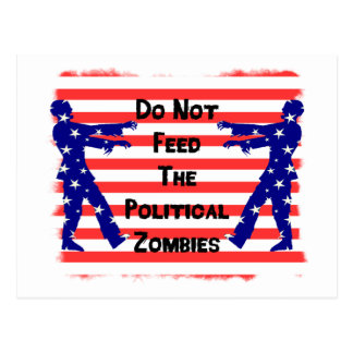 Füttern Sie nicht die politischen Zombies Postkarte