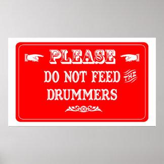 Füttern Sie nicht die Schlagzeuger Poster