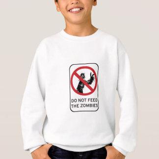 Füttern Sie nicht die Zombies! Kleidung Sweatshirt