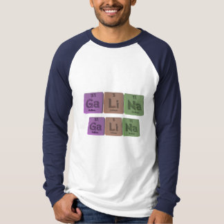 Galina als Gallium-Lithium-Natrium T-Shirt