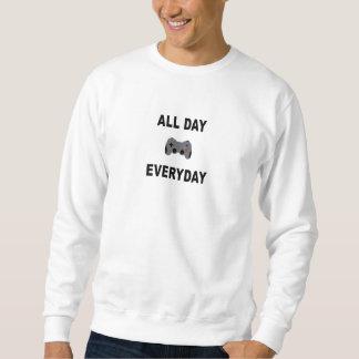 Gamer den ganzen Tag täglich Sweatshirt
