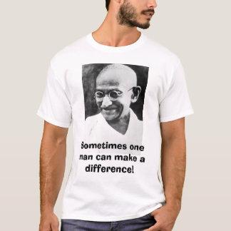 Gandhi, manchmal ein Mann kann unterscheiden! T-Shirt