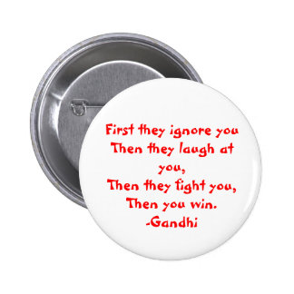 Gandhi: Zuerst ignorieren sie Sie Runder Button 5,1 Cm