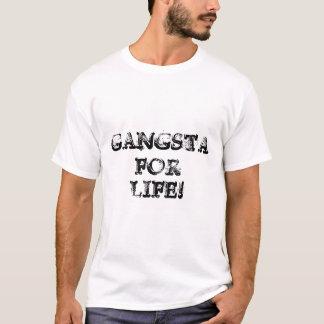 GANGSTA, FÜR, LEBEN! T-Shirt