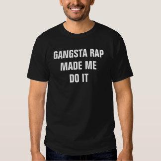 Gangsta Rap ließ mich es tun Hemden