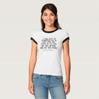 Garantieren Sie, dass ich spät bin T-Shirt