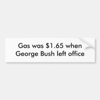 Gas war $1,65, als George Bush Büro verließ Autoaufkleber