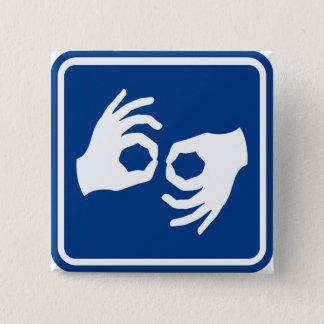 Gebärdensprache-Symbol Quadratischer Button 5,1 Cm
