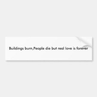 Gebäude brennen, Leute die, aber wirkliche Liebe Autoaufkleber