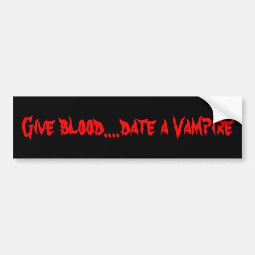 Geben Sie Blut….datieren Sie einen Vampir Auto Sticker