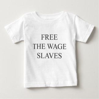 Geben Sie die Lohn-Sklaven frei Baby T-shirt