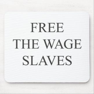 Geben Sie die Lohn-Sklaven frei Mousepad