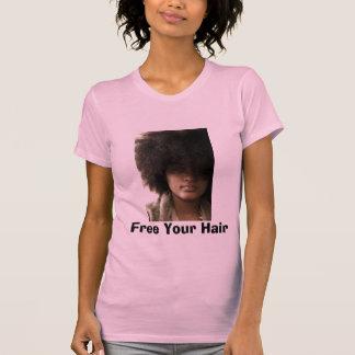 Geben Sie Ihr Haar frei T-Shirt
