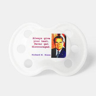Geben Sie immer Ihr Bestes - Richard Nixon Schnuller