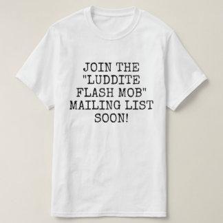 Geben Sie jenem Luddite-Blitz-Pöbel genügend T-Shirt