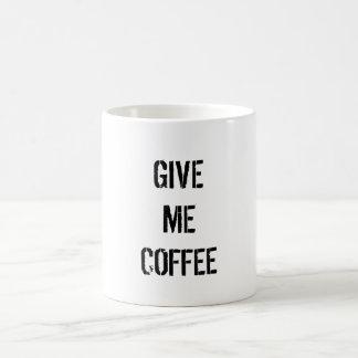 Geben Sie Kaffee Kaffeetasse
