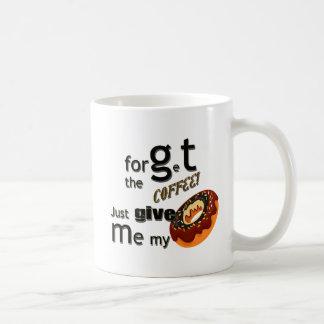 geben Sie meinen meinen Krapfen Kaffeetasse