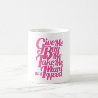 Geben Sie mich kaufen mich nehmen mich, den ich Kaffeetasse