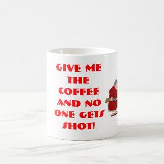 GEBEN Sie MIR den KAFFEE UND NIEMAND erhält… Kaffeetasse