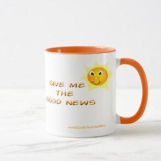 Geben Sie mir die guten Nachrichten Tasse