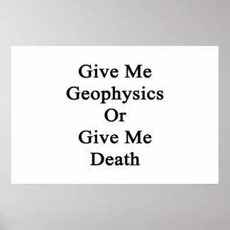 Geben Sie mir Geophysik oder geben Sie mir Tod Poster