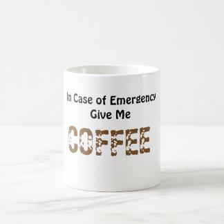 Geben Sie mir KAFFEE im Notfall Kaffeetasse