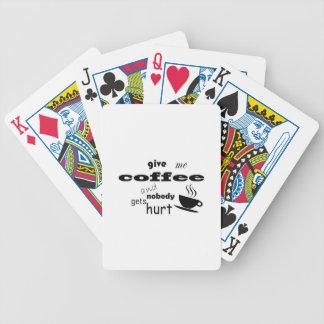 Geben Sie mir Kaffee und niemand erhält verletzt Bicycle Spielkarten