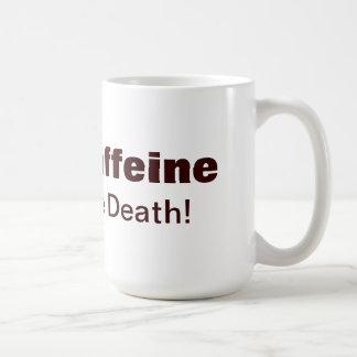 """""""Geben Sie mir Koffein oder geben Sie mir Tod!"""" Kaffeetasse"""