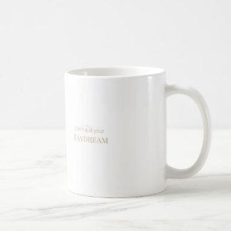 Geben Sie nicht Ihre Tagträume auf - zitieren Sie Kaffeetasse
