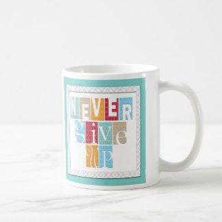 Geben Sie nie auf: Inspirierend Zitat Kaffeetasse