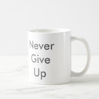 Geben Sie nie auf Kaffeetasse
