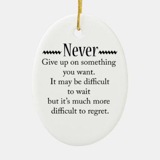 Geben Sie nie auf Keramik Ornament