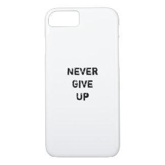 """""""Geben Sie nie."""" auf Motivierend Zitat iPhone 8/7 Hülle"""