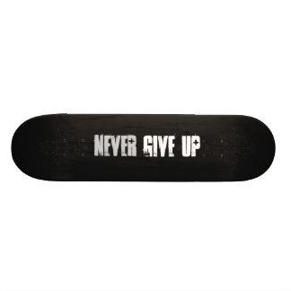 Geben Sie nie auf Skateboardbrett