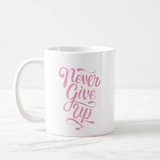 """""""Geben Sie nie"""" Kalligraphieaussagen-Tasse auf Kaffeetasse"""