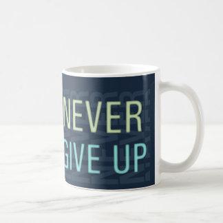 Geben Sie nie - motivierend Zitat-Tasse auf Kaffeetasse