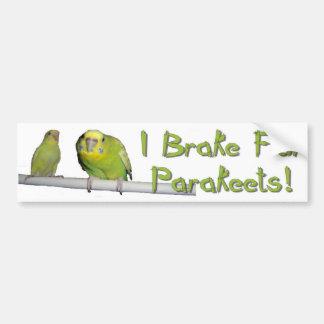 Geben Sie Parakeets eine Bremse Autoaufkleber