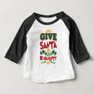 Geben Sie Sankt, die eine Erholung… frech ist! Baby T-shirt