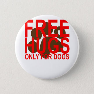 Geben Sie Umarmungen aber nur für Hunde frei. Runder Button 5,7 Cm
