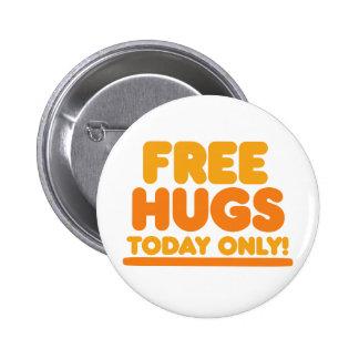 Geben Sie Umarmungen heute nur frei Anstecknadelbuttons