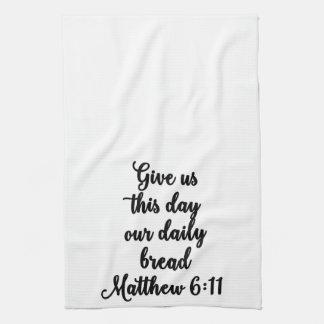 Geben Sie uns diesen Tag unser tägliches Brot Tuch