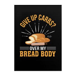 Geben Sie Vergaser über Brot-Körper-Brot-Liebhaber Acryldruck