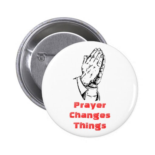 Gebet ändert Sachen Anstecknadelbuttons