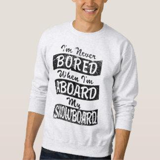 Gebohrt nie AN BORD meines SNOWBOARD (Schwarzes) Sweatshirt