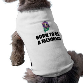 Geboren, eine Meerjungfrau zu sein T-Shirt