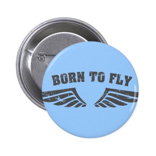 Geboren, Flügel zu fliegen Anstecknadel